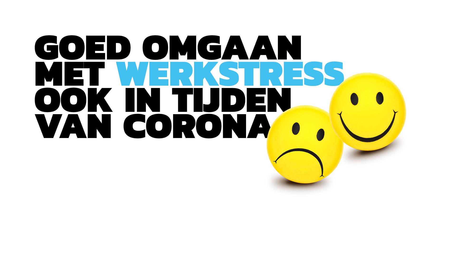 Praktische gids: Goed omgaan met werkstress, ook in tijden van corona